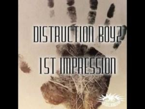 1st Impression BY Distruction Boyz